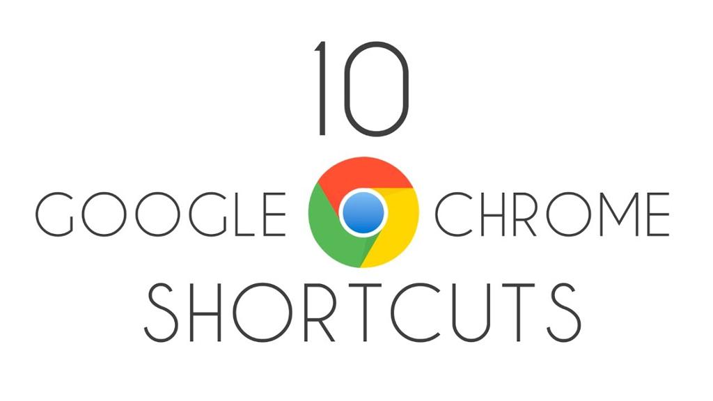 Tổng hợp các phím tắt mà bạn nên sử dụng trên trình duyệt Google Chrome